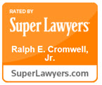 Ralph E. Cromwell, Jr. Super Lawyers